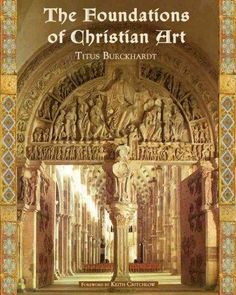 The Foundations of Christian Art (Sacred Art in Tradition Series)