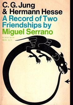 C. G. Jung & Hermann Hesse A Record of Two Friendships by Miguel Serrano