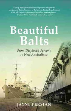 Booktopia has Beautiful Balts, From Displaced Persons to New Australians by Jayne Persian. Buy a discounted Paperback of Beautiful Balts online from Australia's leading online bookstore. Immigration Policy, Anti Communism, Australia Immigration, New Books, Books To Read, Oral History, University Of Sydney, Make Sense