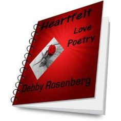 Heartfelt Love Poetry (Kindle Edition)  http://howtogetfaster.co.uk/jenks.php?p=B004LGTO6A  B004LGTO6A