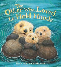 The Storytime: The Otter Who Loved to Hold Hands - Storytime (Paperback)