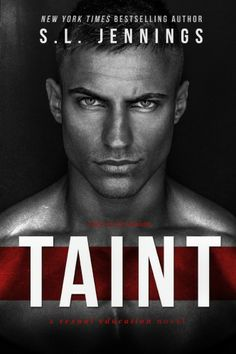 TAINT by S.L. Jennings. And who am I?  Well, for the next six weeks, I will be your lover, your teacher, your best friend, and your worst enemy. Your every-f*cking-thing. I'm the one who is going to save your relationship and your sex life. I am Justice Drake. TONIGHTS READING!! :)