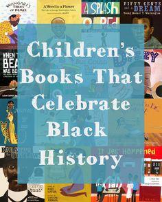 26 Children's Books That Celebrate Black History