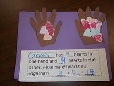 Another cute math idea...so many hearts in each hand, how many in all...the kids fill in the sheet at the bottom