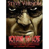 Nothing to Lose (The Adventures of Captain Nothing) (Kindle Edition)By Steve Vernon