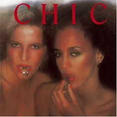 Chic's self-titled debut album, which according to Nile Rodgers in his marvelous bio 'Le Freak', was influenced by the Roxy Music aesthetic.