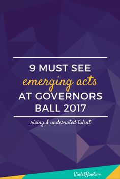9 Must See Emerging Acts at Governors Ball 2017 http://www.violetroots.com/emerging-acts-at-governors-ball-2017/