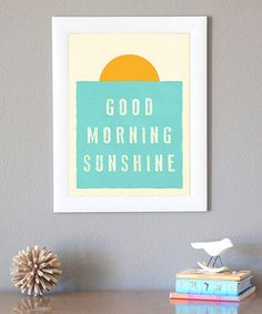 This 'Good Morning Sunshine' Print by Fresh Words Market is perfect! #zulilyfinds