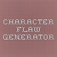 Character Flaw Generator - I remember when I wanted to make Vance perfect. Now he most certainly has flaws