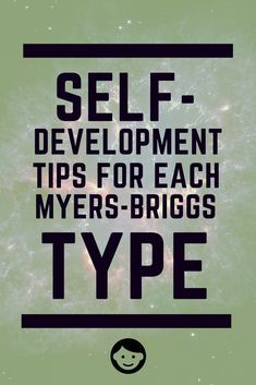 Self Development Tips For Each Myers Briggs Type Personality Types Meyers Briggs, Enfj Personality, Myers Briggs Personalities, Myers Briggs Infj, Myer Briggs, Introvert Problems, Self Development, Personal Development, Leadership Development