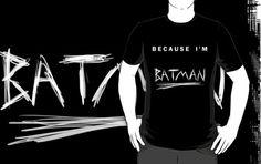 'Because I'm Batman!' by strkr241