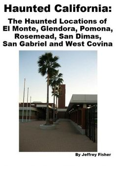 Haunted California: The Haunted Locations of El Monte, Glendora, Pomona, Rosemead, San Dimas, San Gabriel and West Covina by Jeffrey Fisher. $2.99. 26 pages San Gabriel California, San Gabriel Valley, San Dimas, West Covina, Haunted Places, Creepy Stuff, World, Childhood Memories, Fisher