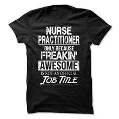 Nurse Practitioner T-Shirts, Hoodies. VIEW DETAIL ==► https://www.sunfrog.com/LifeStyle/Nurse-Practitioner-48703268-Guys.html?id=41382