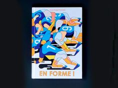 Illustrator Anne-Margot Ramstein Captures the Physicality of Sport in Her Colorful New BookEye on Design Modern Graphic Design, Graphic Design Typography, Graphic Design Inspiration, Albin Michel Jeunesse, Sports Drawings, Book Cover Art, Book Covers, Book Design, Illustrators