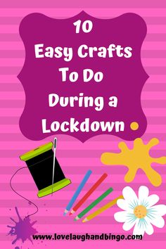 10 Crafts To Do During Lockdown - Love Laugh and Bingo