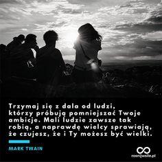 """""""Trzymaj się z dala od ludzi, którzy próbują pomniejszać Twoje ambicje. Mali ludzie zawsze tak robią, a naprawdę wielcy sprawiają, że czujesz, że i Ty możesz być wielki"""". - Mark Twain  #rosnijwsile #blog #rozwój #motywacja #sukces #siła #pieniądze #biznes #inspiracja #toksyczniludzie #toksyczni #friends #przyjaciele #ludzie #people #sentencje #myśli #marzenia #szczęście #życie #pasja #aforyzmy #quotes #cytat #cytaty Mark Twain, Motivation, Lifestyle, Quotes, Movies, Movie Posters, Quotations, Films, Film Poster"""