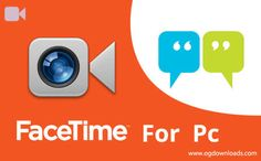 https://www.ogdownloads.com/download-facetime-for-pc-mac-windows/
