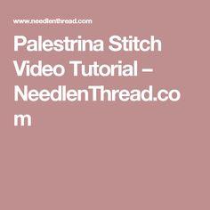 Palestrina Stitch Video Tutorial – NeedlenThread.com
