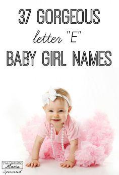 "37 Gorgeous Letter ""E"" Baby Girl Names"
