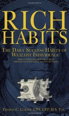 'Rich Habits: The Daily Success Habits of Wealthy Individuals,' by Thomas Corley
