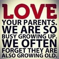 Love your parents.