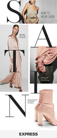 This winter, satin is your go-to for an easy & chic holiday party look. Opt for a satin blouse and jeans for that casual gift exchange, or go extra luxe for the formal affair on your calendar with a plunging satin maxi dress.
