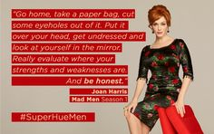 """Joan Harris quote, Mad Men Season Episode """"Smoke Gets in Your Eyes"""" Mad Men Joan Holloway, Quit Smoking Motivation, Joan Harris, Health Heal, Mental Health, Mad Women, Your Strengths And Weaknesses, Don Draper, Jon Hamm"""