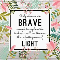 Only when we are brave enougj to explore the power of darkness, will we find the infinite power of light. Great Quotes, Quotes To Live By, Inspirational Quotes, Work Quotes, Awesome Quotes, Meaningful Quotes, Daily Quotes, Positive Affirmations, Positive Quotes