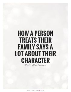 How a person treats their family says a lot about their character. Picture… - Zitate, - How a person treats their family says a lot about their character. Picture… – Zitate How a pe - Sad Quotes, Wisdom Quotes, Great Quotes, Words Quotes, Motivational Quotes, Inspirational Quotes, Today Quotes, Bible Quotes, Quotes For Kids