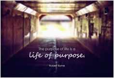 The purpose of life is a life of purpose. - Robert Byrne #life #meaninginlife #quote #inspirationalquote #inspirationalwords