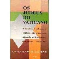 Os Judeus do Vaticano - Avraham Milgram