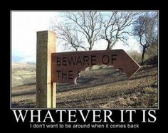 #Beware of the... #sign Whatever it is I don't want to be here when it comes back #LetsGetWordy