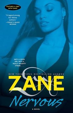 Nervous by Zane (My favorite book by Zane, a good read. Like 50 Shades of Grey... check out Zane!)