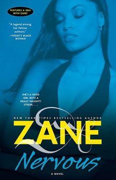 Nervous by Zane (My favorite book by Zane, a good read. Like 50 Shades of Grey... check out Zane!)