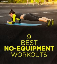 9 Best No-Equipment Workouts - These workouts help achieve your fitness goals with no equipment at all!