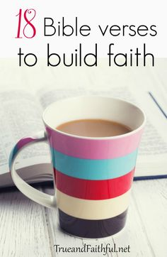 18 favorite Bible verses to build faith when you're facing a trial or difficulty.