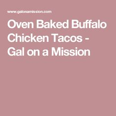 Oven Baked Buffalo Chicken Tacos - Gal on a Mission