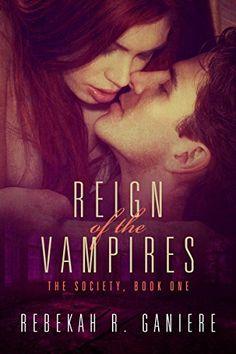 Reign of the vampires by rebekah r ganiere