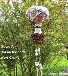 Tutorial - Gourd Art - Hot Air Balloon Wind Chime #chime #crafts #art #gourd