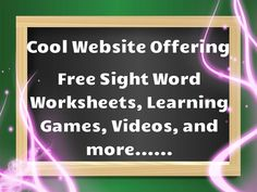 Cool website offering high quality free sight word worksheets, learning games, video lessons, and more....! Lots of free resources!