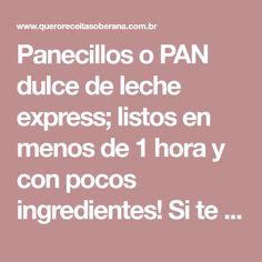 Panecillos o PAN dulce de leche express; listos en menos de 1 hora y con pocos ingredientes! Si te gusta dinos HOLA y dale a Me Gusta MIREN … | Receitas Soberanas