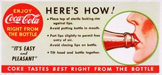 (coke code 236) 여러분은 코-크 보틀을 어떤 방법으로 즐기시나요? 유리컵이나 빨대를 이용하는 대신 병에 있는 코-크를 바로 먹을 수 있는 방법을 알려주는 1950년대 광고 입니다. 코카-콜라의 친절한 광고 칭찬해주세요!