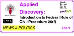 #NEWS #PODCAST  Applied Discovery: Litigation and E-Discovery Strategy - Meet and Confer Best Practices    Introduction to Federal Rule of Civil Procedure 26(f)    LISTEN...  http://podDVR.COM/?c=268d750f-cd9e-7253-cfb6-515b4cb6ce17