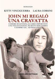 scaricare ebook JOHN MI REGALò UNA CRAVATTA .pdf.epub.mobi gratis italiano
