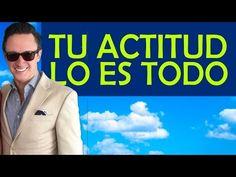 Tu actitud lo es todo – Cómo volverla dinero - YouTube