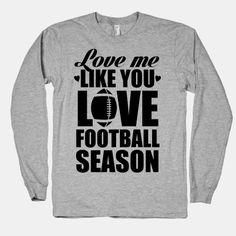 Love Me Like You Love Football Season. I feel like my husband would get this for me=) Sporty Outfits, Cool Outfits, Football Relationship, Football Girlfriend, Coaches Wife, Football Season, Steelers Season, Football Spirit, Love Me Like