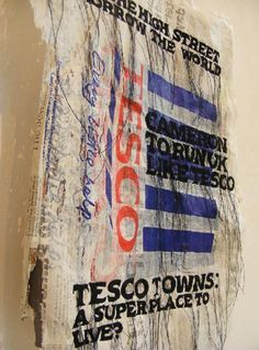 KIRSTY WHITLOCK  I like kirsty Whitlock's work as she uses free machine embroidery to draw and adorn a surface. She uses recycled materials like in this piece she has used a tesco bag and a newspaper to create a  piece. These slogans are embroidered onto the bag and are comments about society today. I love political art as I feel it has purpose and is another way of people speaking their views. There is also layers thread sewn and left hanging to create more texture and distress the piece.