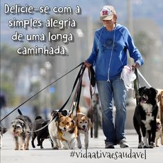 EVS Araguaia - Alphaville: .:.fb.com/vidaativaesaudavel Se um cão fosse seu professor, você aprenderia coisas como:  Delicie-se com a simples alegria de uma longa caminhada. #vidaativaesaudavel #focoemvidasaudavel #love