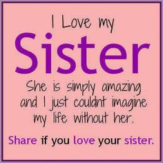 i love my sister quotes and sayings | Love makes family ; Sister Quote | Inspirational Quotes - Pictures ...