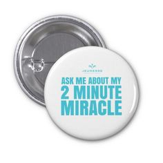 Ask me about my 2 minute miracle - Jeunesse